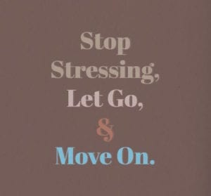 stop stressing